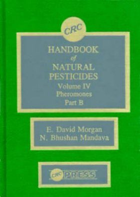 Handbook of Natural Pesticides, Volume 4: Pheromones, Part B