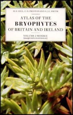 Atlas of the Bryophytes of Britain and Ireland: Volume 2 (Mosses Part 1)