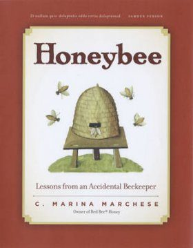 Honeybee: From Hive to Home, Lessons from an Accidental Beekeeper