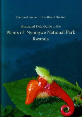 Illustrated Field Guide to the Plants of Nyungwe National Park Rwanda