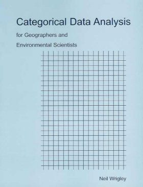 Categorical Data Analysis for Geographers and Environmental Scientists