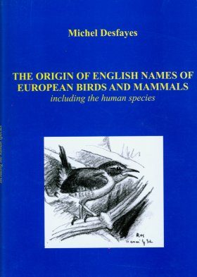 The Origin of English Names of European Birds and Mammals