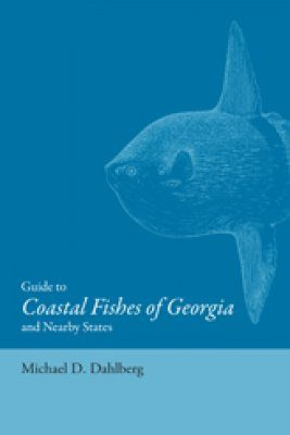 Guide to Coastal Fishes of Georgia and Nearby States