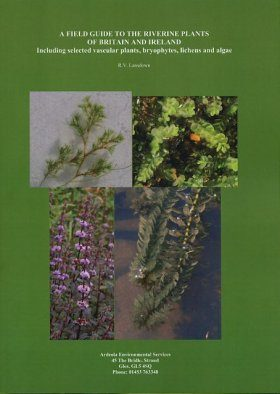 A Field Guide to the Riverine Plants of Britain and Ireland
