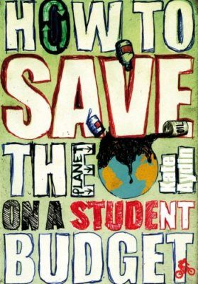 How to Save the Planet on a Student Budget