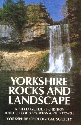 Yorkshire Rocks and Landscape: A Field Guide