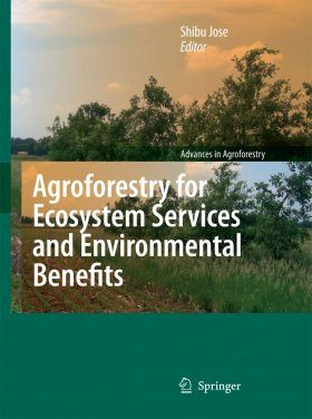 Agroforestry for Ecosystem Services and Environmental Benefits