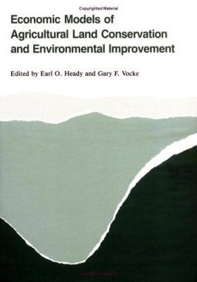 Economic Models of Agricultural Land Conservation and Environmental Improvement