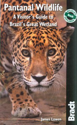 Bradt Wildlife Guide: Pantanal Wildlife