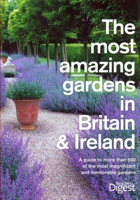 The Most Amazing Gardens in Britain and Ireland