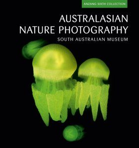 Australasian Nature Photography: ANZANG Sixth Collection