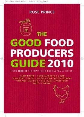 The Good Food Producers Guide: Over 1000 of the Best Food Producers in the UK