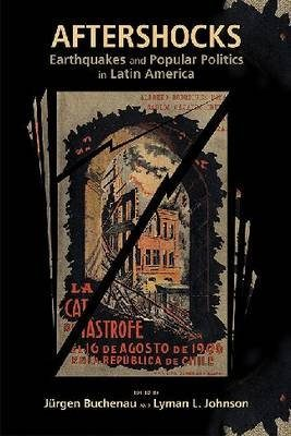 Aftershocks: Earthquakes and Popular Politics in Latin America