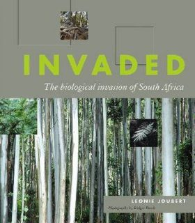 Invaded: The Biological Invasion of South Africa
