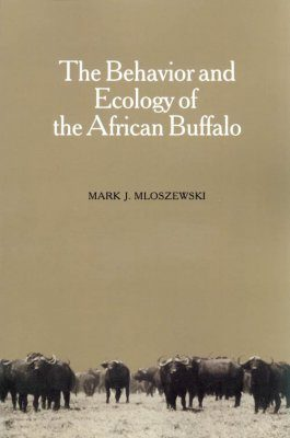 The Behaviour and Ecology of the African Buffalo