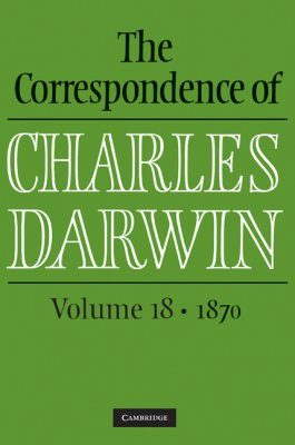 The Correspondence of Charles Darwin, Volume 18: 1870