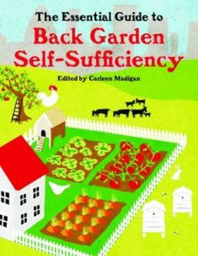 The Essential Guide to Back Garden Self-Sufficiency