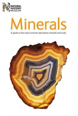 Minerals: A Guide to the Most Common Decorative Minerals and Rocks