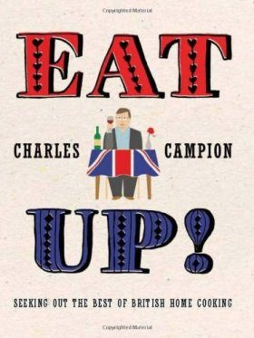 Eat Up!: Seeking out the best of British Home Cooking