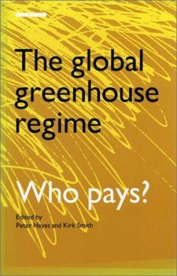 The Global Greenhouse Regime: Who Pays?