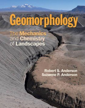 Geomorphology: The Mechanics and Chemistry of Landscapes