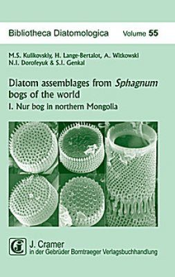 Bibliotheca Diatomologica, Volume 55: Diatom Assemblages from Sphagnum Bogs of the World, Part 1: Nur Bog in Northern Mongolia