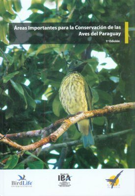 Areas Importantes para la Conservación de las Aves del Paraguay [Important Bird Areas for Conservation in Paraguay]
