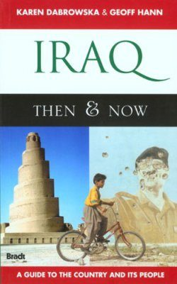 Bradt Travel Guide: Iraq Then and Now