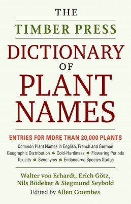 The Timber Press Dictionary of Plant Names