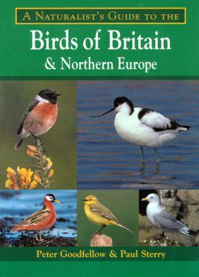 A Naturalist's Guide to the Birds of Britain and Northern Europe