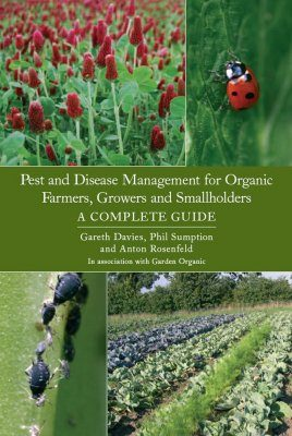 Pest and Disease Management for Organic Farmers, Growers and Smallholders