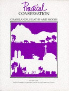 Practical Conservation: Grassland, Heaths and Moors