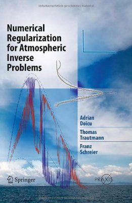 Numerical Regularization for Atmospheric Inverse Problems