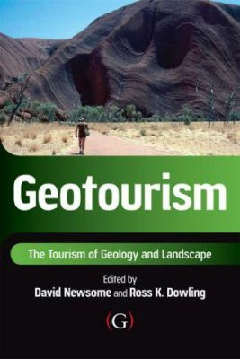 Geotourism: The Tourism of Geology and Landscape