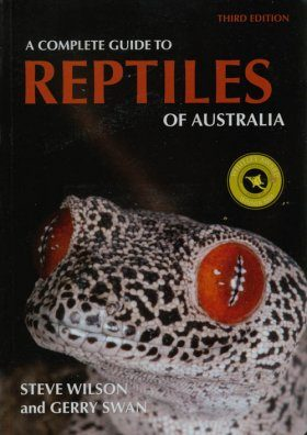 A Complete Guide to the Reptiles of Australia