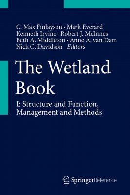 Wetlands Encyclopedia, Volume 1: Wetlands Structure and Function