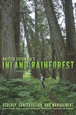 British Columbia's Inland Rainforest