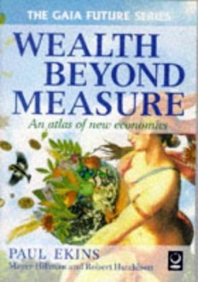 Wealth Beyond Measure: An Atlas of New Economics