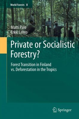 Private, Common or Socialistic Forestry under Globalization?