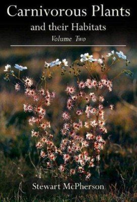 Carnivorous Plants and their Habitats, Volume Two