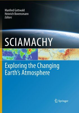 SCIAMACHY: Exploring the Changing Earth's Atmosphere