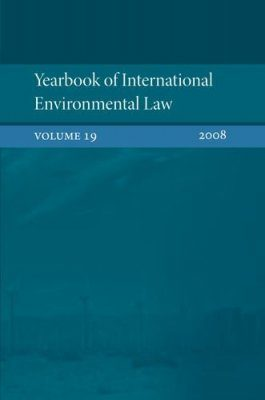 Yearbook of International Environmental Law, Volume 19, 2008