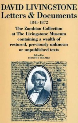 David Livingstone: Letters and Documents 1841-1872