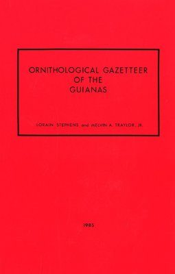 Ornithological Gazetteer of the Guianas