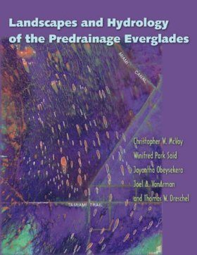 Landscapes and Hydrology of the Predrainage Everglades