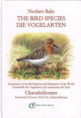 The Bird Species / Die Vogelarten, Volume 1: Charadriiformes