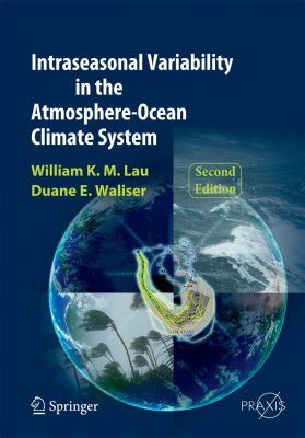 Intraseasonal Variability in the Atmosphere-Ocean Climate System