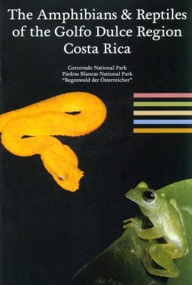 The Amphibians & Reptiles of the Golfo Dulce Region, Costa Rica