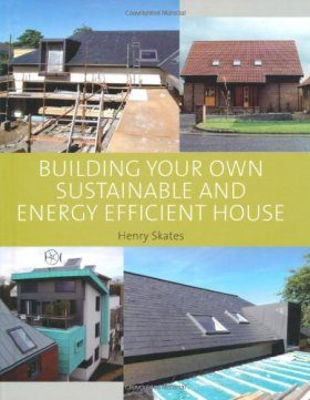 Building your own Sustainable and Energy Efficient House