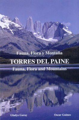 Fauna, Flora and Mountains of Torres del Paine / Fauna, Flora y Montaña de Torres del Paine